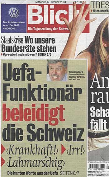 Blick vom 6. Oktober 2004 - Uefa-Funktionär beleidigt die Schweiz