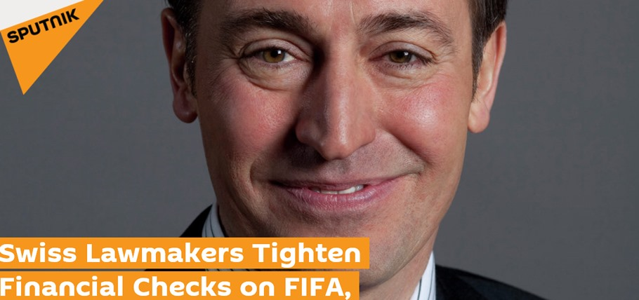 Sputinik: Swiss Lawmakers tighten financial checks on FIFA and IOC