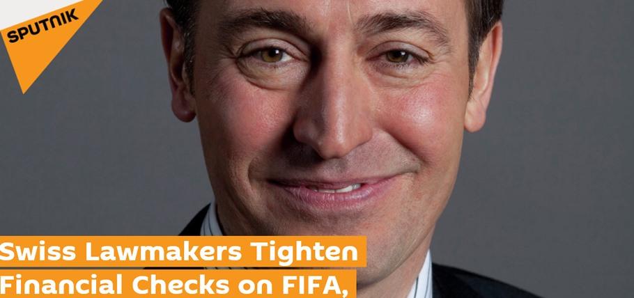 Sputinik: Swiss Lawmakers tighten financial checks on FIFA and IOC